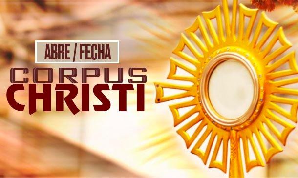 Abre e Fecha do Corpus Christi