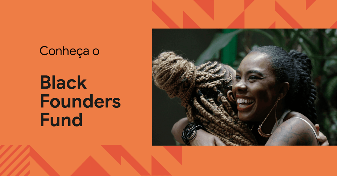 Black Founders Fund, fundo do Google dedicado a empreendimentos pretos